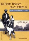 Gérard Marmion - La petite Beauce en ce temps-là - Vivre à Coulommiers-La-Tour : 1920-1950.