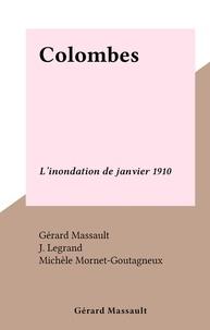 Gérard Massault et J. Legrand - Colombes - L'inondation de janvier 1910.