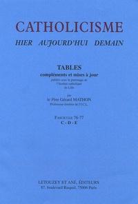 Gérard Mathon - Catholicisme Hier, Aujourd'hui, Demain - Fascicule 76-77, Tables C-D-E.