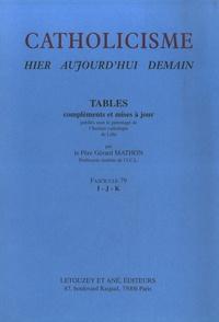 Gérard Mathon - Catholicisme hier, aujourd'hui, demain - Fascicule 79, Tables I-J-K.