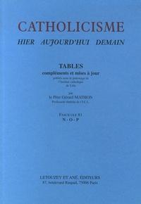 Gérard Mathon - Catholicisme hier, aujourd'hui, demain - Fascicule 81, Tables N-O-P.