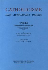 Gérard Mathon - Catholicisme hier, aujourd'hui, demain - Fascicule 83, Tables T-Z.