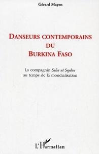 Gérard Mayen - Danseurs contemporains du Burkina Faso : écritures, attitudes, circulations de la compagnie Salia nï Seydou au temps de la mondialisation..