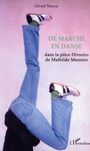 Gérard Mayen - De marche en danse - Dans la pièce Déroutes de Mathilde Monnier.