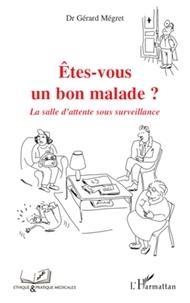 Gérard Mégret - Etes-vous un bon malade ? - La salle d'attente sous surveillance.