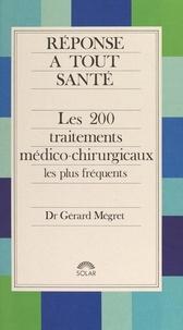 Gérard Mégret - Les 200 traitements médico-chirurgicaux les plus fréquents.