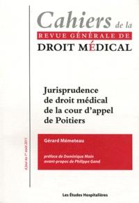 Gérard Mémeteau - Jurisprudence de droit médical de la cour d'appel de Poitiers.