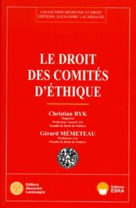 Gérard Mémeteau et Christian Byk - Le droit des comités d'éthique.