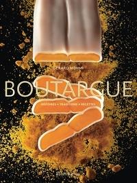 Gérard Memmi et Laurent Quessette - Boutargue - Histoires - Traditions - Recettes.