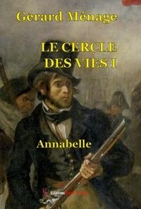 Gérard Ménage - Le cercle des vies Tome 1 : Annabelle.