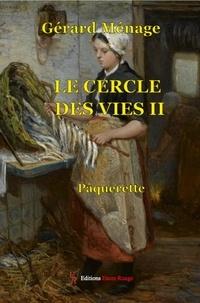Gérard Ménage - Le cercle des vies Tome 2 : Pâquerette.