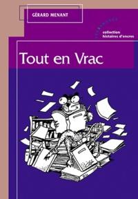 Gérard Menant - Tout en Vrac.