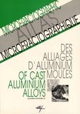 Gérard Ménard et Michel Richard - Atlas microfractographique des alliages d'aluminium moulés.