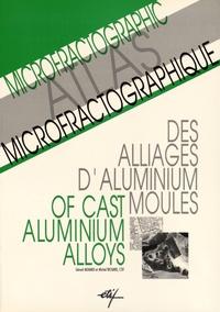 Atlas microfractographique des alliages d'aluminium moulés - Gérard Ménard |