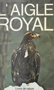Gérard Ménatory - L'aigle royal.