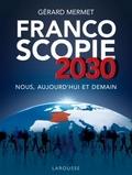 Gérard Mermet - Francoscopie 2030 - Nous, aujourd'hui et demain.