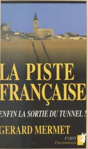Gérard Mermet - La piste française - Enfin la sortie du tunnel !.