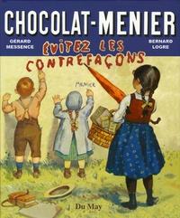 Gérard Messence et Bernard Logre - Chocolat Menier - Evitez les contrefaçons !.