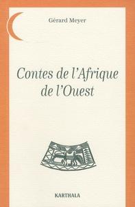 Gérard Meyer - Contes de l'Afrique de l'Ouest.