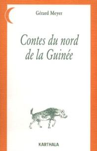 Gérard Meyer - Contes du nord de la Guinée.