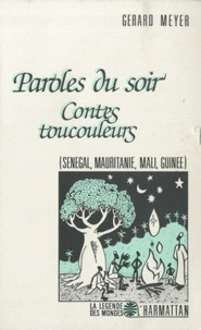 Gérard Meyer - Paroles du soir - Contes toucouleurs (Sénégal, Mauritanie, Mali, Guinée).