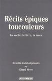 Gérard Meyer - Récits épiques toucouleurs - La vache, le livre, la lance.