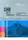 Gérard Michaux - CHR Metz-Thionville - Le Centre Hospitalier Régional de Metz-Thionville, héritier d'une tradition millénaire.