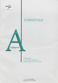 Gérard-Michel Cochard et Jean Schmouker - Energétique - Préparation au concours, Ingénieur subdivisionnaire territorial.