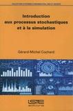 Gérard-Michel Cochard - Introduction aux processus stochastiques et à la simulation.