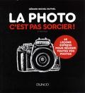 Gérard Michel-Duthel - La photo, c'est pas sorcier ! - 68 leçons express pour réussir toutes vos photos.