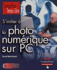 Gérard Michel-Duthel - S'initier à la photo numérique sur PC. 1 Cédérom