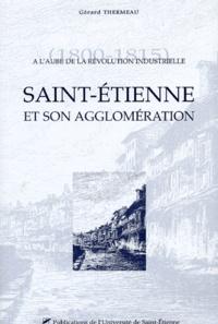 Gérard-Michel Thermeau - A l'aube de la révolution industrielle (1800-1815) : Saint-Etienne et son agglomération.