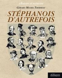 Gérard-Michel Thermeau - Stéphanois d'autrefois.