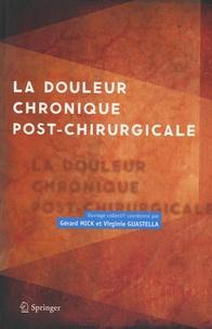 Gérard Mick et Virginie Guastella - La douleur chronique post-chirurgicale.