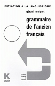 Gérard Moignet - Grammaire de l'ancien français.