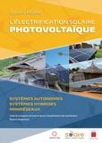 Gérard Moine - L'électrification solaire photovoltaïque - Systèmes autonomes, systèmes hybrides, miniréseaux.