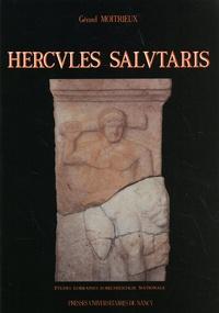 Gérard Moitrieux - Hercules salutaris - Hercule au sanctuaire de Deneuvre (Meurthe-et-Moselle).