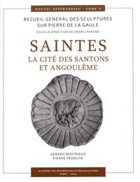 Gérard Moitrieux et Pierre Tronche - Saintes - La cité des Santons et Angoulême.