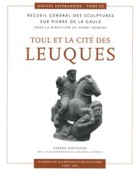 Gérard Moitrieux - Toul et la cité des Leuques - Recueil général des sculptures sur pierre de la Gaule.