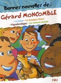 Gérard Moncomble - Bonnes nouvelles de... Gérard Moncomble CM2 - La lettre ; Le bouquin blanc ; Papadendippo ; Les tortues jaunes.