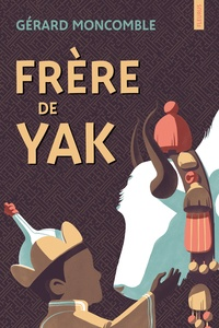 Gérard Moncomble - Frère de yak.