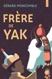 Gérard Moncomble et Boris Zaïon - Frère de yak.