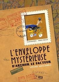 Gérard Moncomble et Pawel Pawlak - L'enveloppe mystérieuse d'Arthur le facteur.
