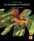 Gérard Moncomble - Le mangeur d'arbres.