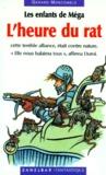 Gérard Moncomble - Les enfants de Méga Tome 1 : L'heure du rat.