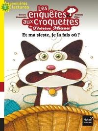 Gérard Moncomble - Les enquêtes aux croquettes - Et ma sieste, je la fais où ? CP/CE1 6/7 ans.