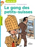 Gérard Moncomble et Christophe Merlin - Les enquêtes fabuleuses de FFF, le fameux Félix File-Filou  : Le gang des petits suisses.