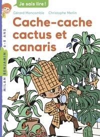 Gérard Moncomble - Les enquêtes fabuleuses de FFF, le fameux Félix File-Filou Tome 8 : Cache-cache, cactus et canaris.
