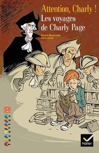 Gérard Moncomble et Alain Grand - Les voyages de Charly Page - Attention, Charlie ! CM1-CM2.