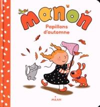 Gérard Moncomble et Nadine Rouvière - Manon  : Papillons d'automne.